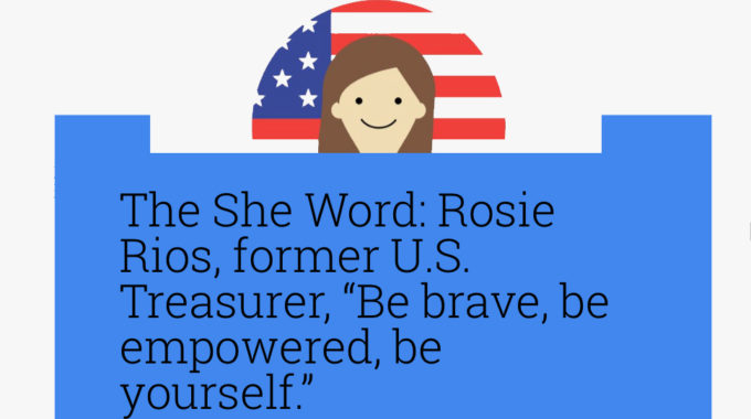"Google She Word: Blog With Treasurer Rosie Rios (""Be Brave, Be Empowered, Be Yourself"")"